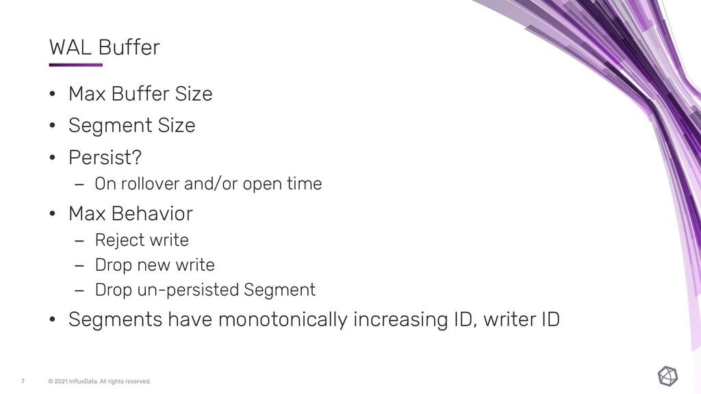 WAL Buffer • Max Buffer Size • Segment Size • P...
