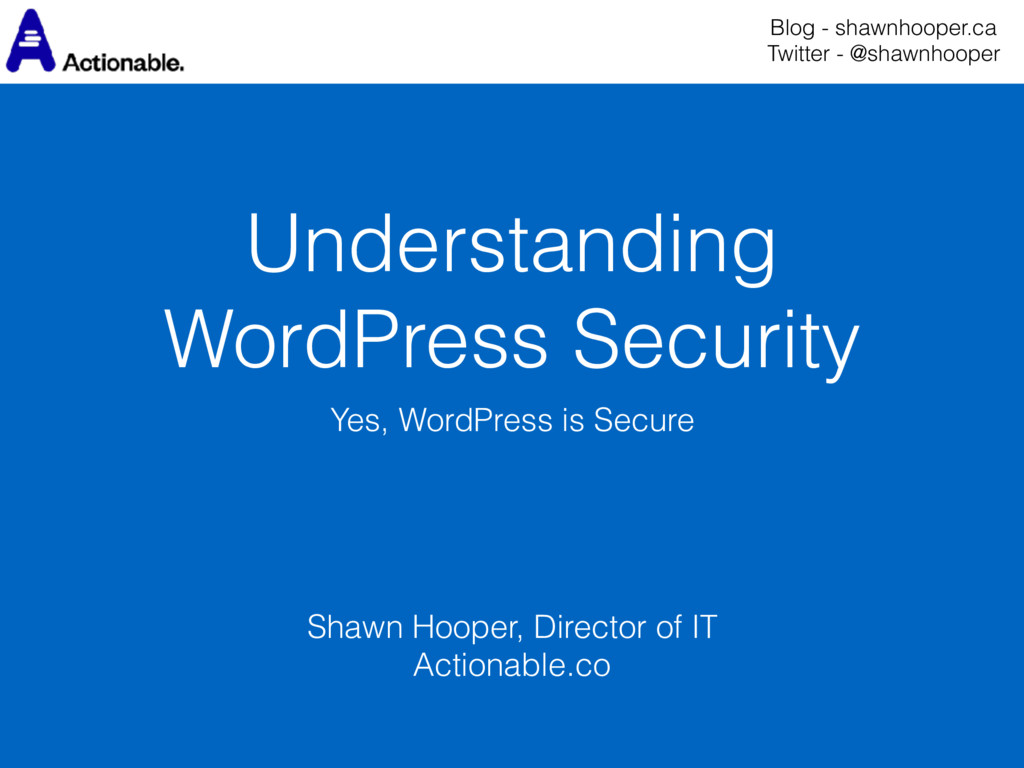 Understanding WordPress Security Yes, WordPress...