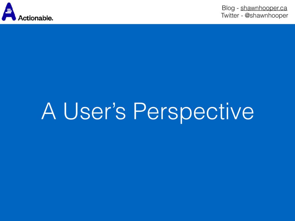A User's Perspective Blog - shawnhooper.ca Twi...