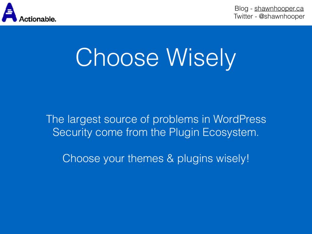 Choose Wisely Blog - shawnhooper.ca Twitter - ...