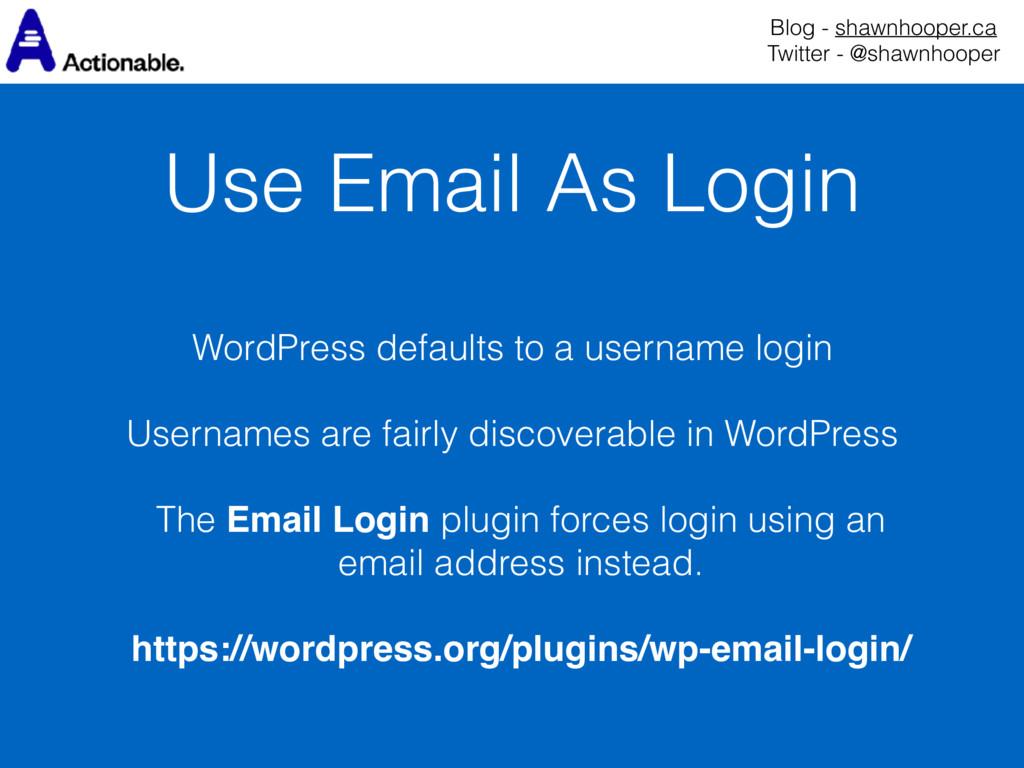 Use Email As Login Blog - shawnhooper.ca Twitt...