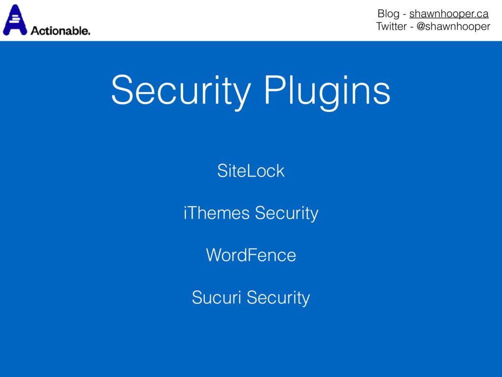 Security Plugins Blog - shawnhooper.ca Twitter...