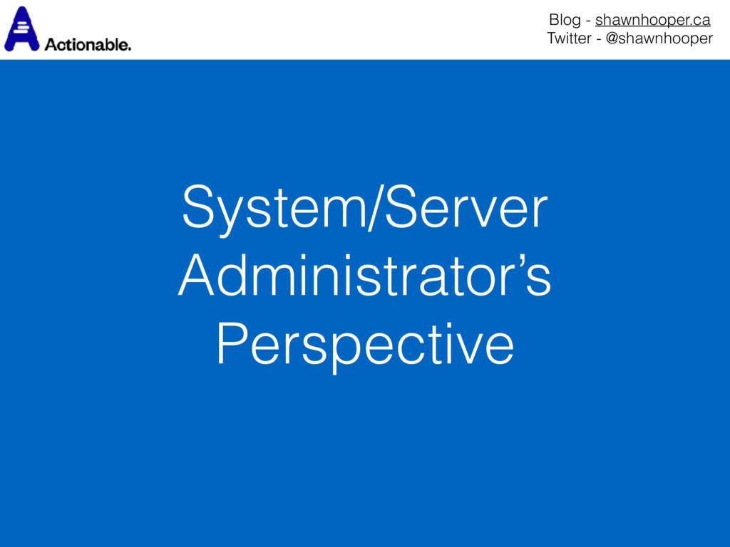 System/Server Administrator's Perspective Blog ...