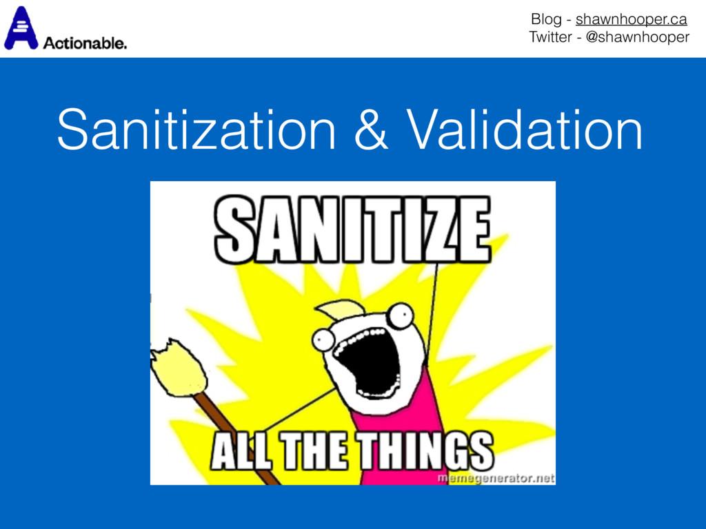 Sanitization & Validation Blog - shawnhooper.ca...