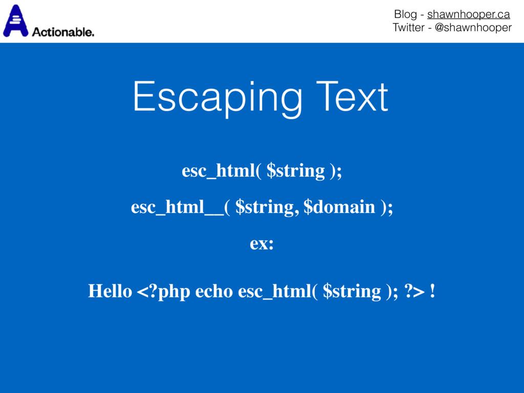 Escaping Text Blog - shawnhooper.ca Twitter - ...