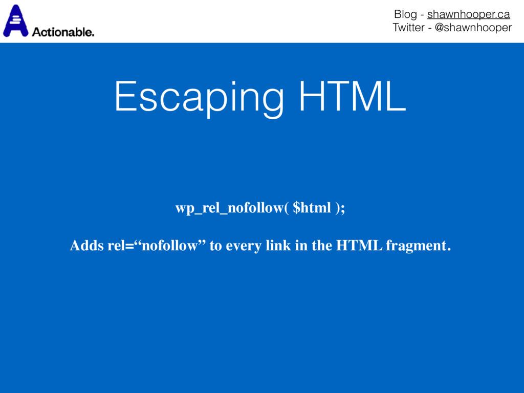 Escaping HTML Blog - shawnhooper.ca Twitter - ...