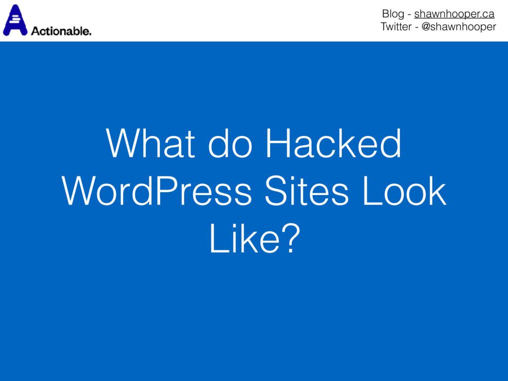 What do Hacked WordPress Sites Look Like? Blog ...