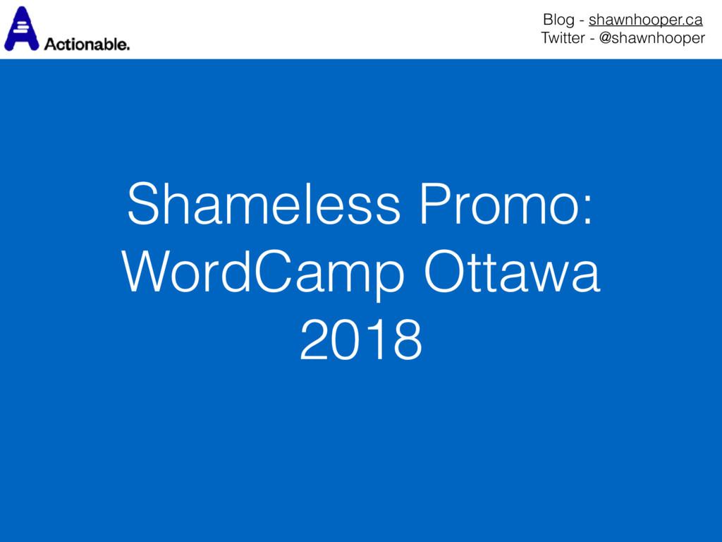 Shameless Promo: WordCamp Ottawa 2018 Blog - sh...