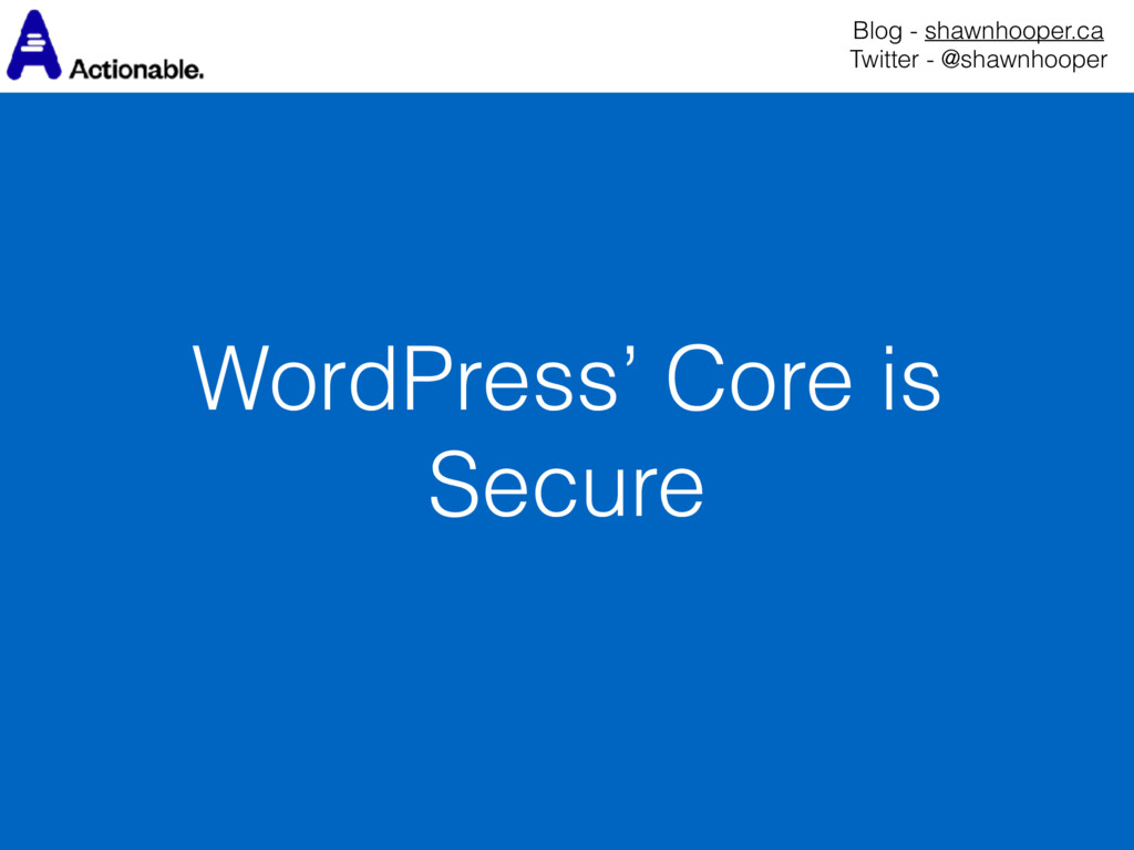 WordPress' Core is Secure Blog - shawnhooper.ca...