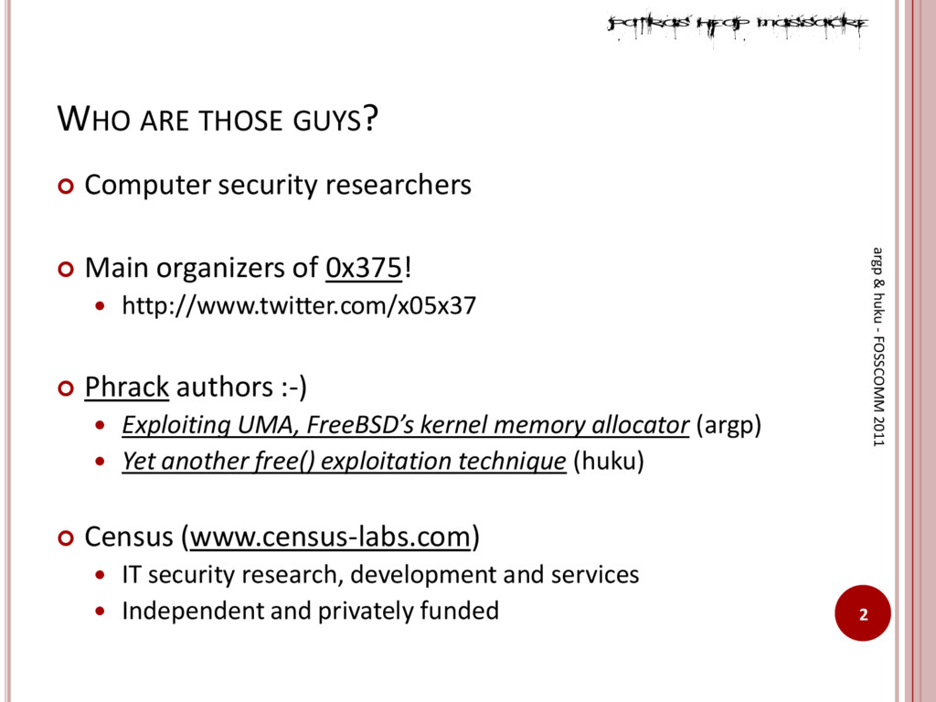 WHO ARE THOSE GUYS?  Computer security researc...