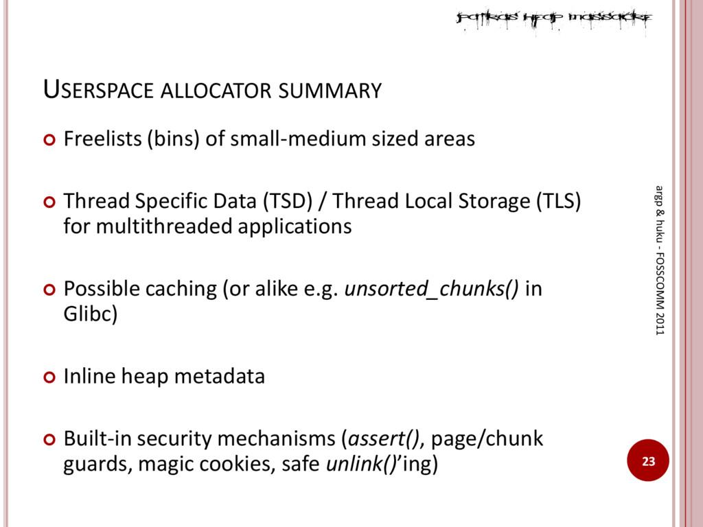 USERSPACE ALLOCATOR SUMMARY  Freelists (bins) ...