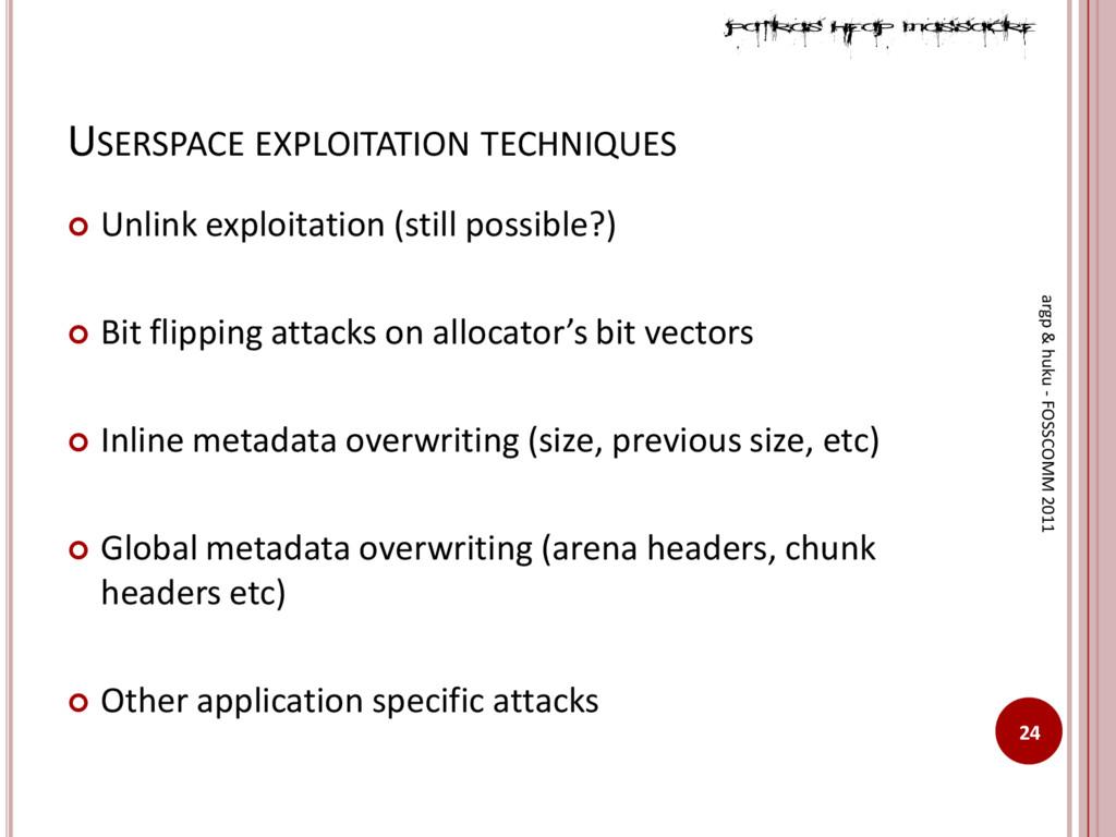USERSPACE EXPLOITATION TECHNIQUES  Unlink expl...