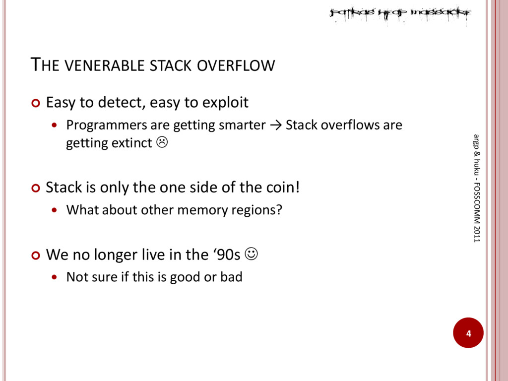 THE VENERABLE STACK OVERFLOW  Easy to detect, ...