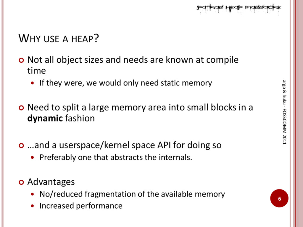WHY USE A HEAP?  Not all object sizes and need...