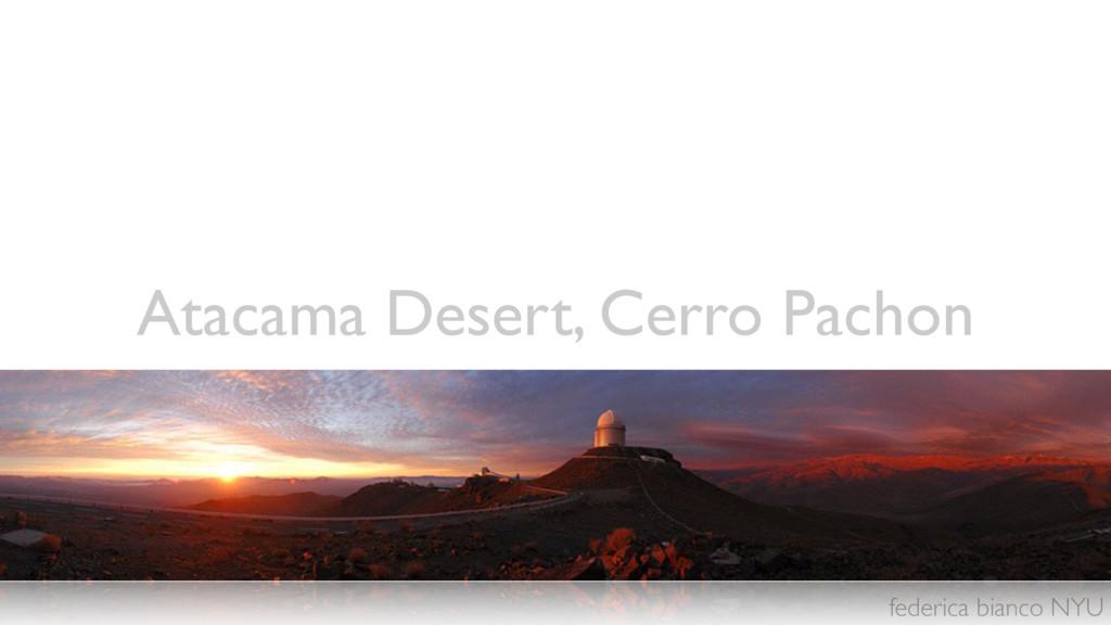 federica bianco NYU Atacama Desert, Cerro Pachon
