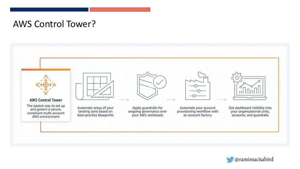 @ramimacisabird AWS Control Tower?