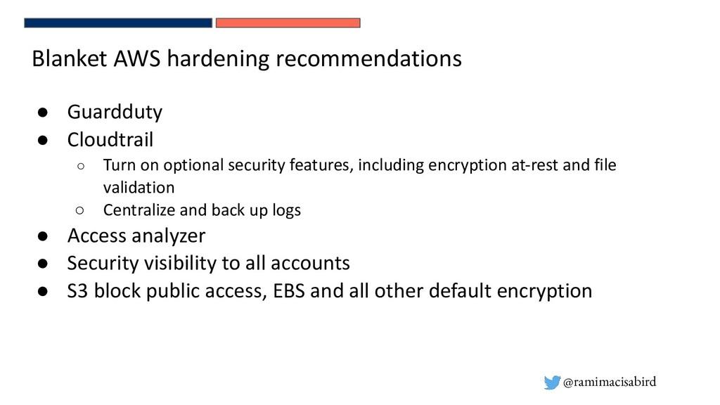 @ramimacisabird Blanket AWS hardening recommend...