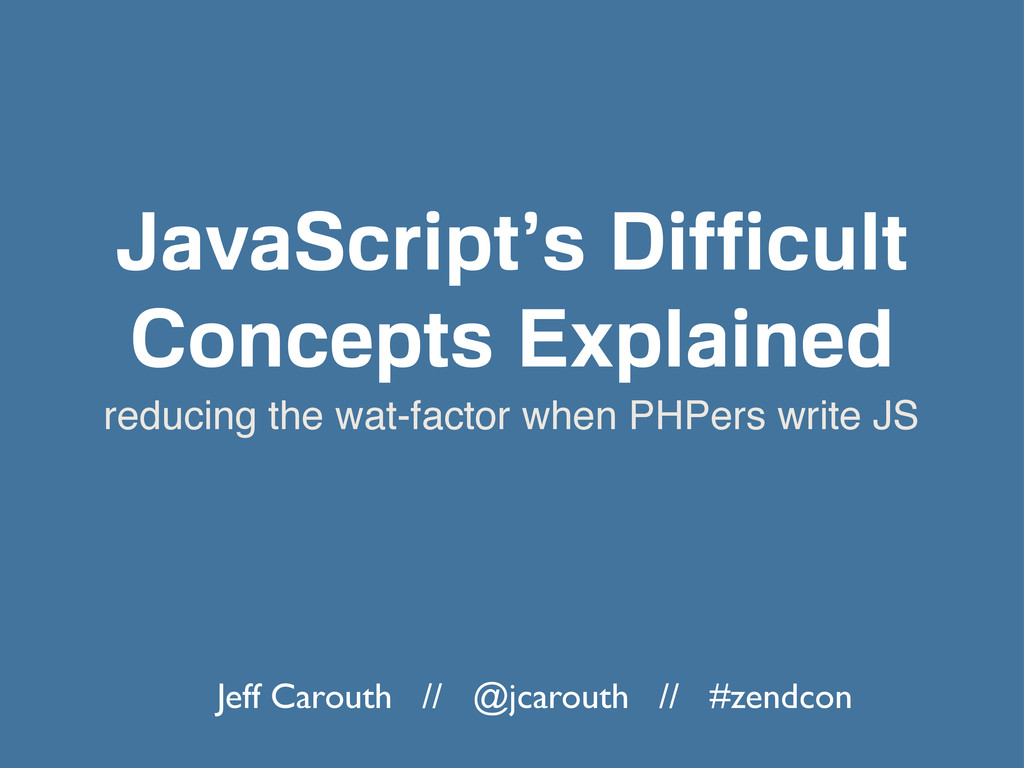 reducing the wat-factor when PHPers write JS Ja...