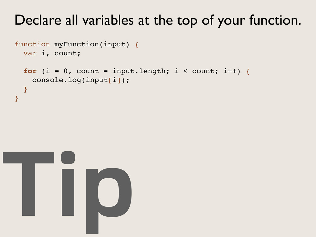Tip Declare all variables at the top of your fu...