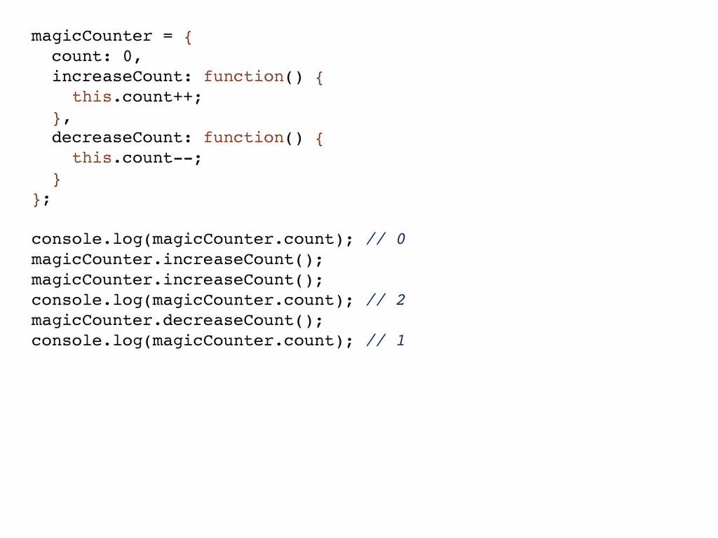 magicCounter = { count: 0, increaseCount: funct...