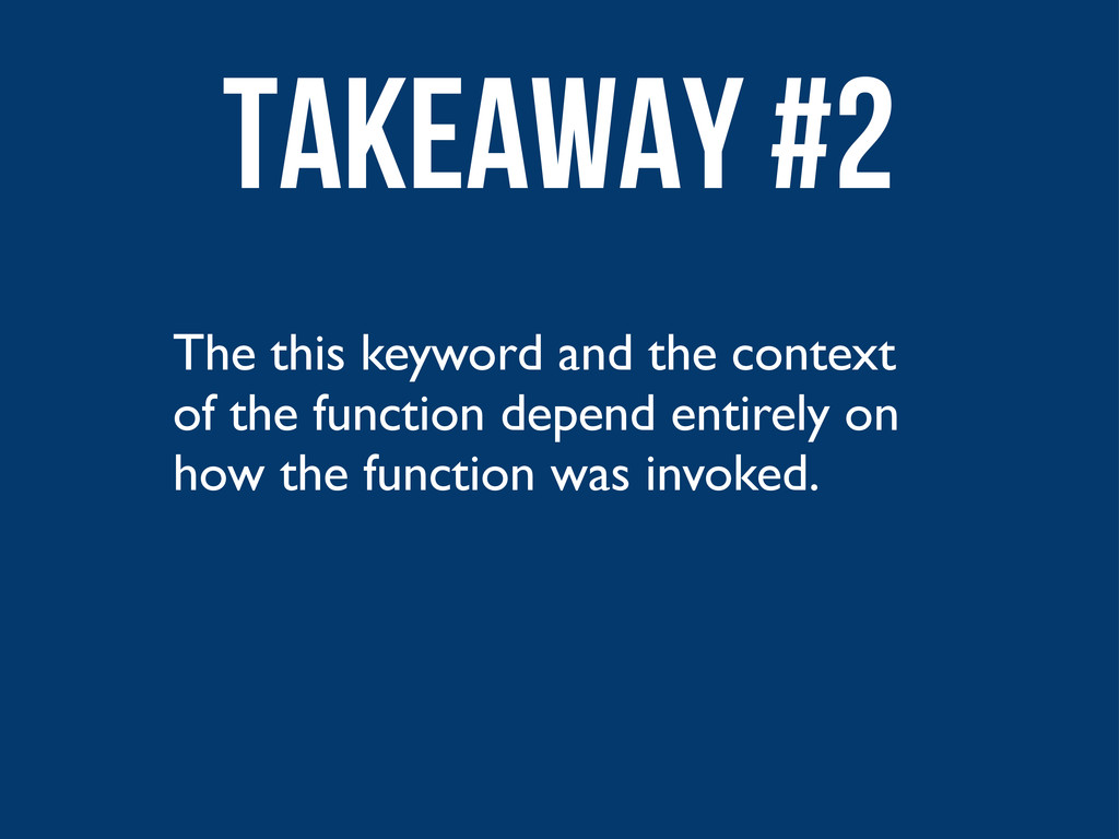 The this keyword and the context of the functio...