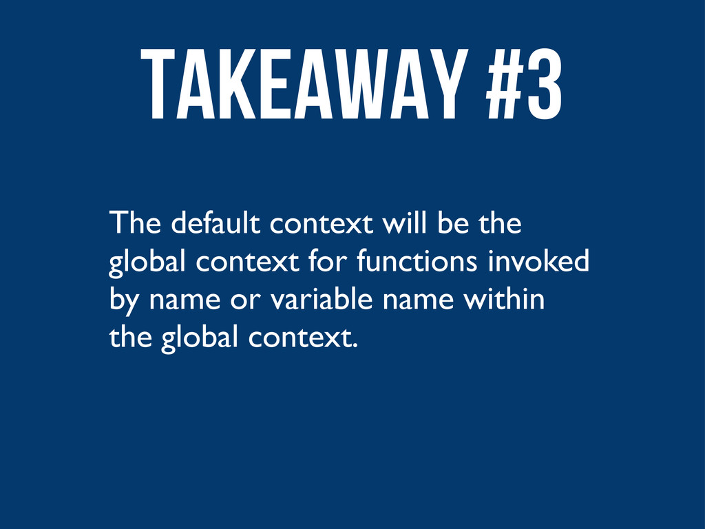 The default context will be the global context ...