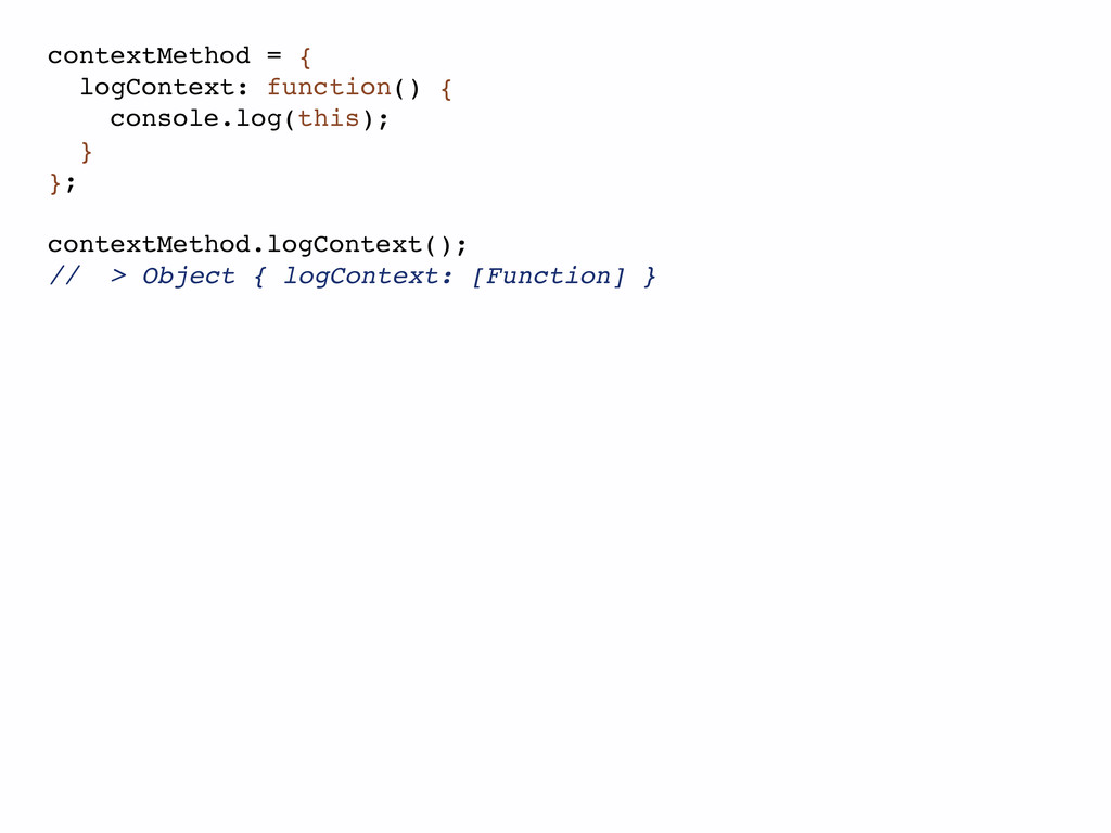 contextMethod = { logContext: function() { cons...