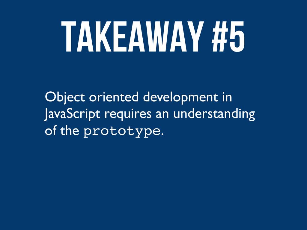 Object oriented development in JavaScript requi...