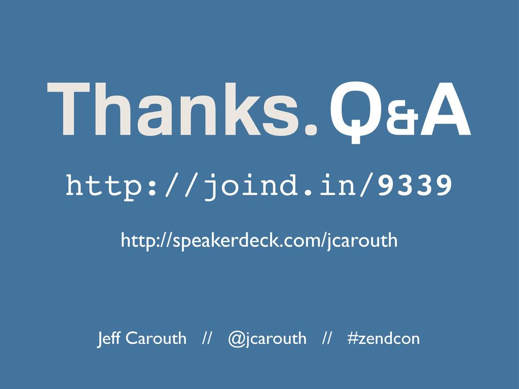 Thanks. http://speakerdeck.com/jcarouth Q&A htt...