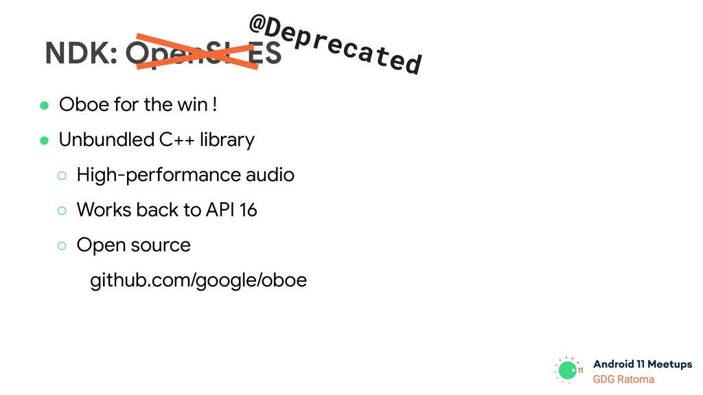 GDG Location GDG Ratoma NDK: OpenSL ES @Depreca...