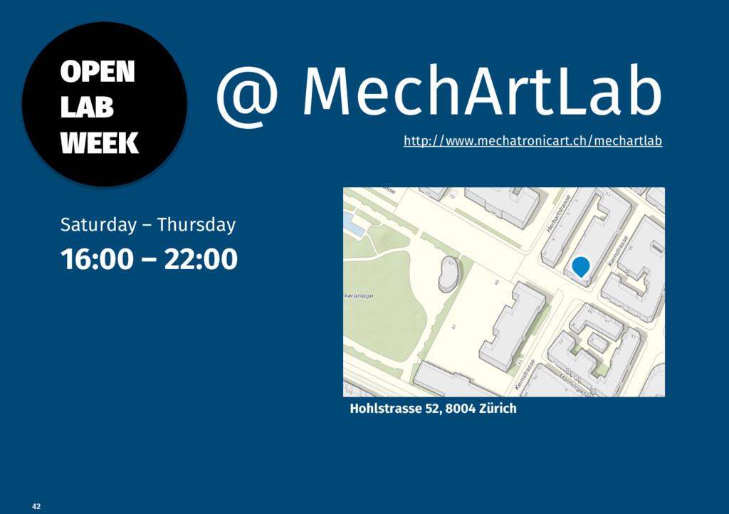 42 @ MechArtLab Hohlstrasse 52, 8004 Zürich O...