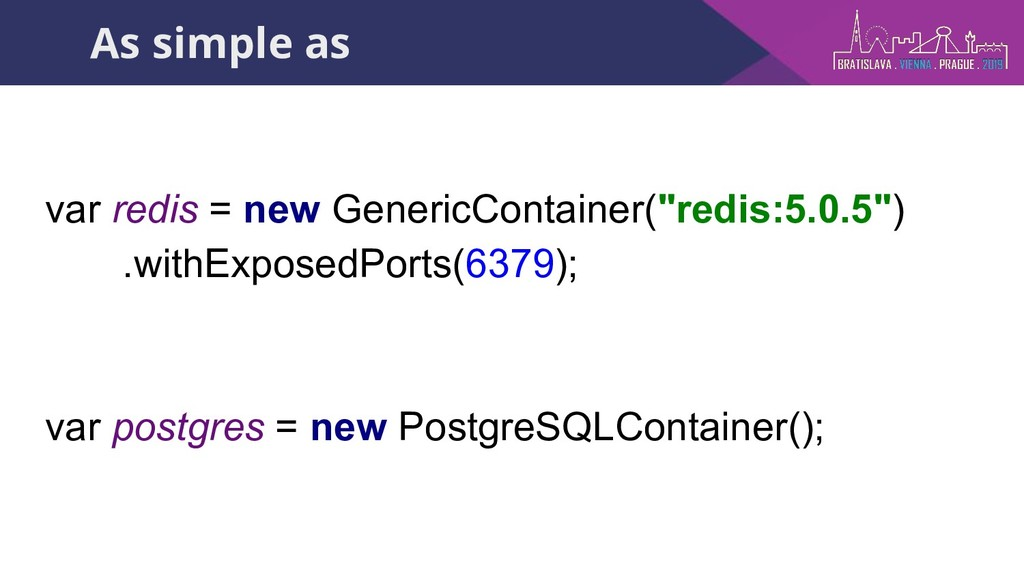 """As simple as var redis = new GenericContainer(""""..."""