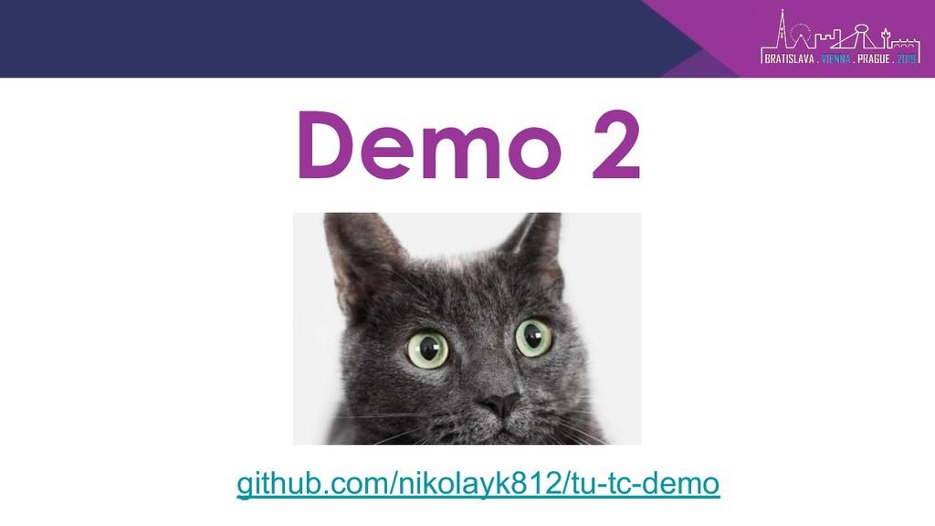 Demo 2 github.com/nikolayk812/tu-tc-demo