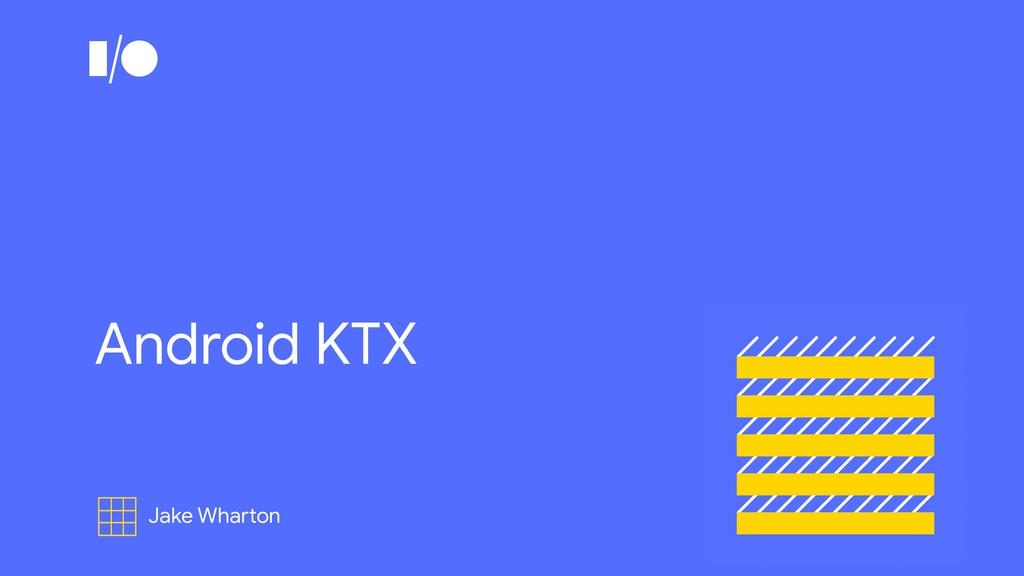 Android KTX Jake Wharton
