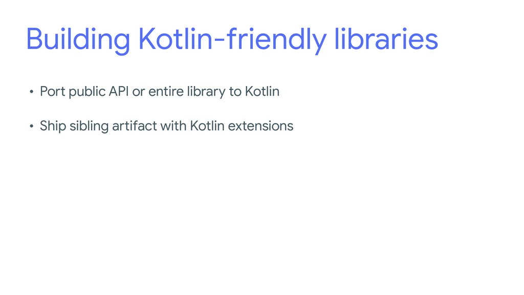 Building Kotlin-friendly libraries • Port publi...