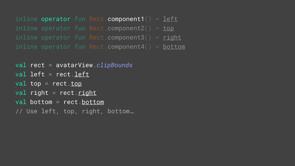 inline operator fun Rect.component1() = left in...