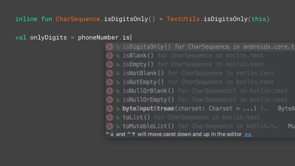inline fun CharSequence.isDigitsOnly() = TextUt...