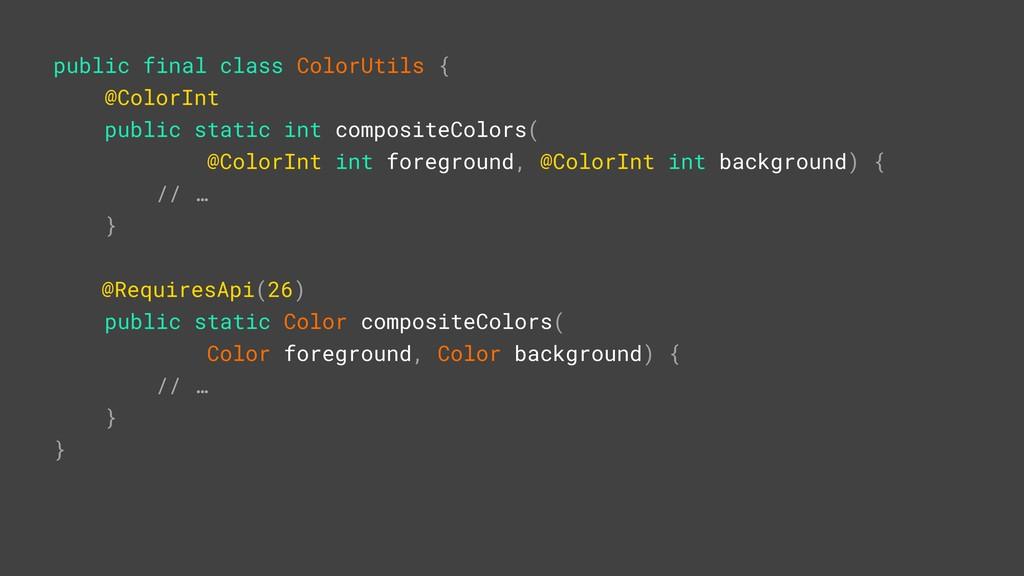 public final class ColorUtils { @ColorInt publi...