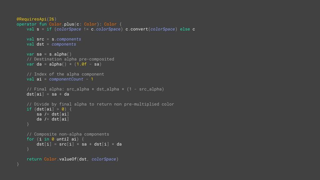 @RequiresApi(26) operator fun Color.plus(c: Col...