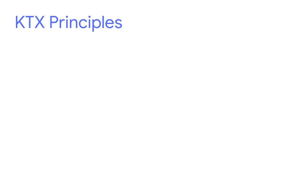 KTX Principles