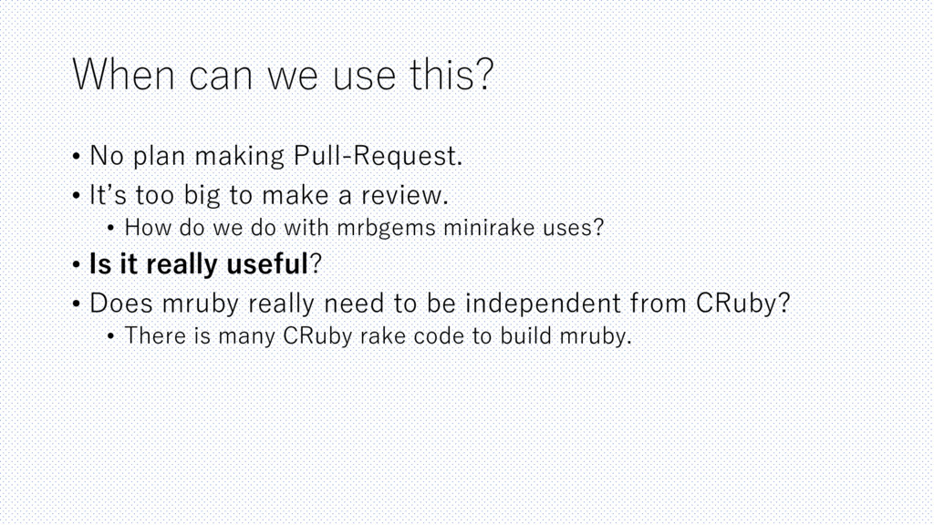 When can we use this? • No plan making Pull-Req...