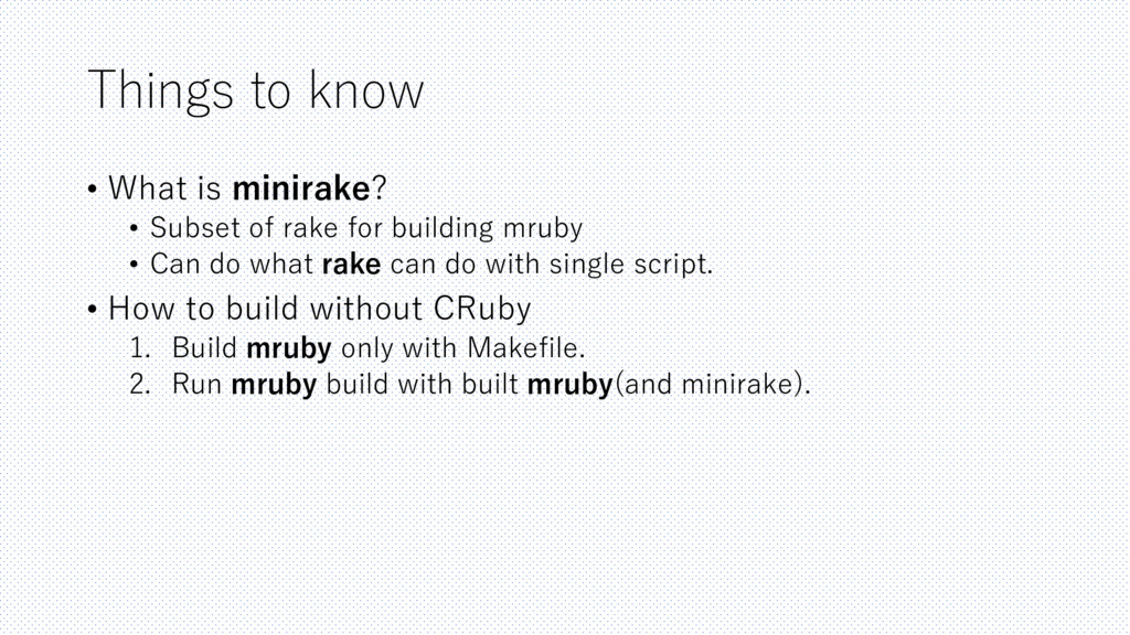 Things to know • What is minirake? • Subset of ...
