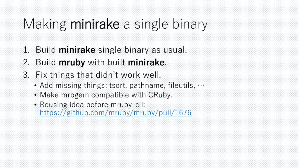 Making minirake a single binary 1. Build minira...