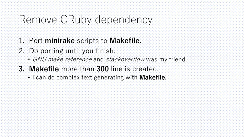 Remove CRuby dependency 1. Port minirake script...