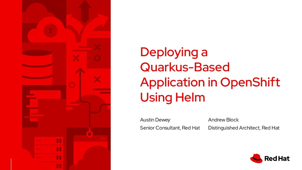 Austin Dewey Senior Consultant, Red Hat Deployi...