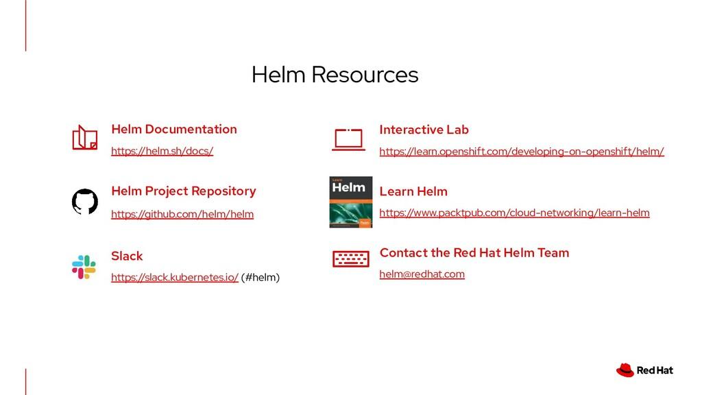 Helm Resources Helm Documentation https://helm....