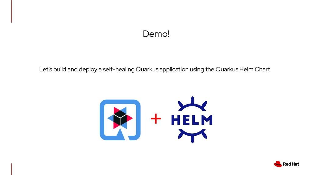 Demo! Let's build and deploy a self-healing Qua...