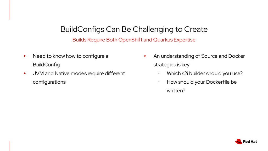 BuildConfigs Can Be Challenging to Create Build...