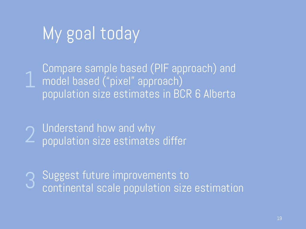 My goal today Compare sample based (PIF approac...
