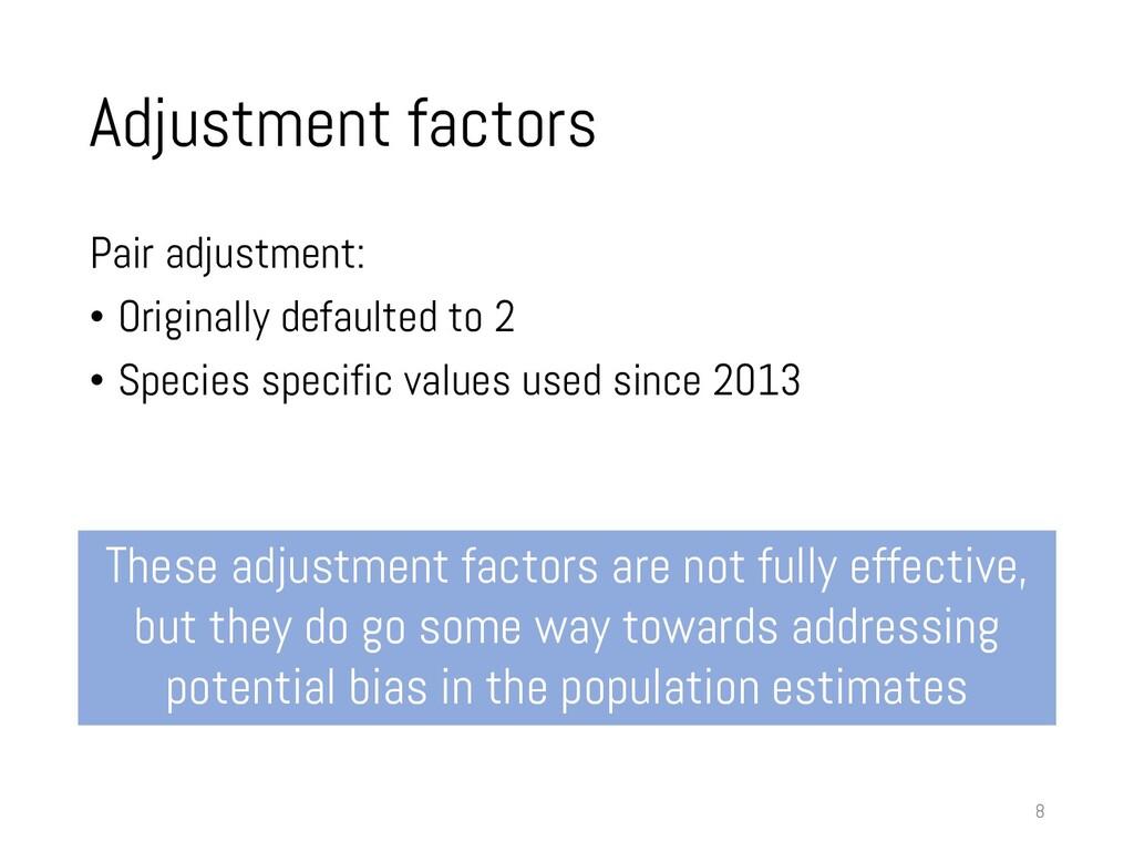 Adjustment factors Pair adjustment: • Originall...